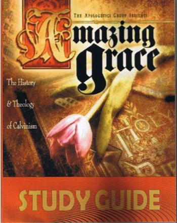 9780977851614: Amazing Grace: The History & Theology of Calvinism Study Guide (Study Guide)