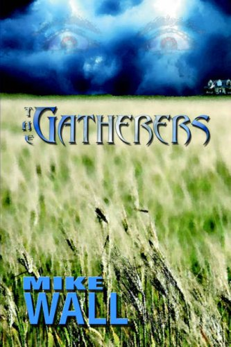 The Gatherers: Mike Wall