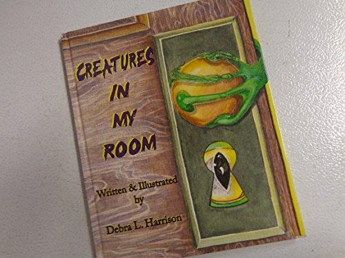 Creatures in My Room: Harrison, Debra L.
