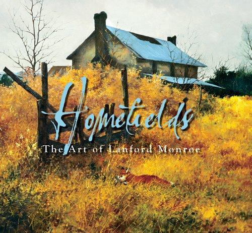 Homefields: The Art of Lanford Monroe: Thompson, R. E.