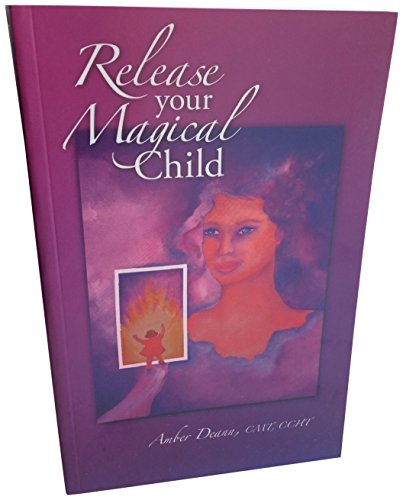 9780977857708: Release Your Magical Child