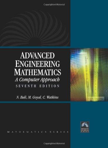 Advanced Engineering Mathematics: A Computer Approach (Seventh: C. Watkins,M. Goyal,N.