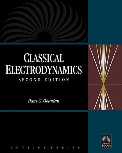 Classical Electrodynamics, Second Edition (Physics): Hans C. Ohanian