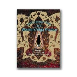 9780977858507: Geeta S. Iyengar's Guide to a Woman's Yoga Practice, Volume 1