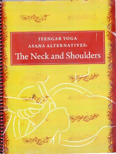9780977858514: Iyengar Yoga Asana Alternatives: The Neck and Shoulder