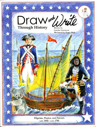 9780977859733: Draw and Write Through History, Pilgrims, Pirates, and Patriots (A.D. 1492 - A.D. 1781)