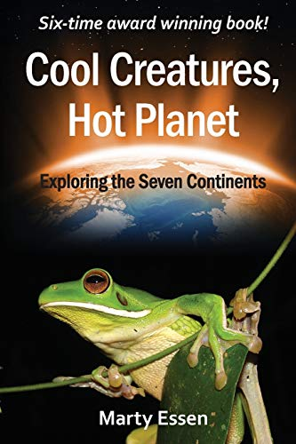 9780977859979: Cool Creatures, Hot Planet: Exploring the Seven Continents