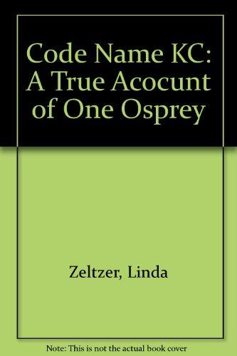 Code Name KC: A True Acocunt of: Zeltzer, Linda