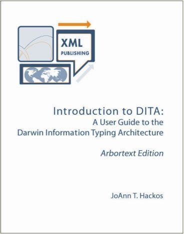9780977863419: Introduction to DITA A User Guide to the Darwin Information Typing Architecture Arbortext Edition