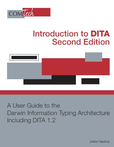 9780977863433: Introduction to DITA- Second Edition: A User Guide to the Darwin Information Typing Architecture Including DITA 1.2