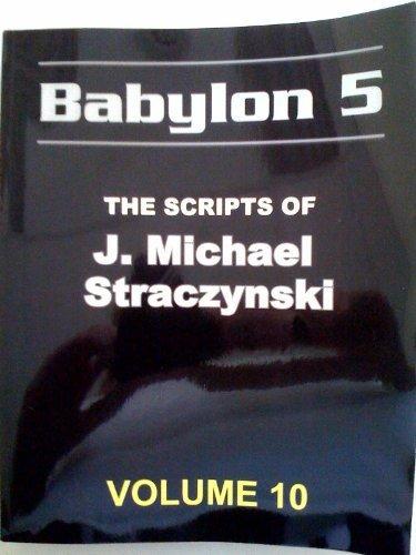 9780977868292: Babylon 5 The Scripts of J. Michael Straczynski (Volume 10)