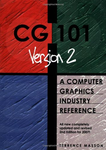 9780977871001: CG101:A Computer Graphics Industry Reference (2nd Edition)