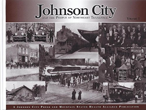 Johnson City and the People of Northeast Tennessee: Volume 1: author Not stated)