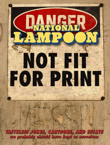 Not Fit For Print: National Lampoon Contributors