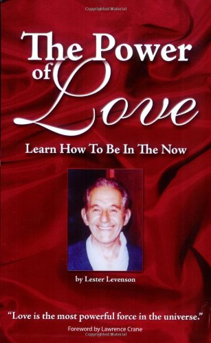 9780977872602: The Power Of Love: Learn How To Be In The Now