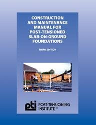 9780977875221: CONSTRUCTION AND MAINTENANCE MANUAL FOR POST-TENSIONED SLAB-ON-GROUND FOUNDATIONS