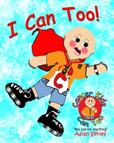 9780977879656: I Can Too!: Cancer Kids Can Too, Asian American Series