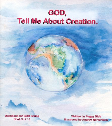 9780977879823: God, Tell Me About Creation (Questions for God, Book 3)