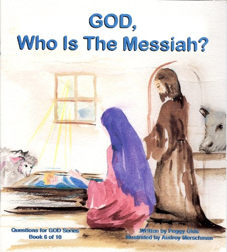 9780977879854: God, Who Is the Messiah? (Questions for God, Book 6)