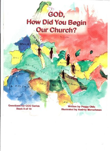 God, How Did You Begin Our Church?