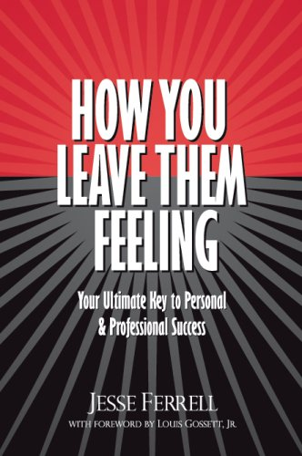 9780977881000: How You Leave Them Feeling: Your Ultimate Key to Personal & Professional Success