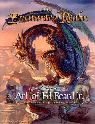 The Enchanted Realm Art of Ed Beard: Beard, Edward P.