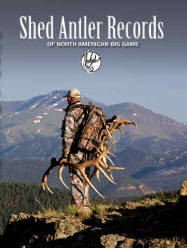 9780977883738: Shed Antler Records of North American Big Game