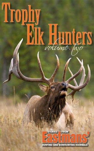 9780977883752: Trophy Elk Hunters, Volume Two