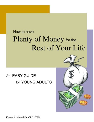 9780977884704: How to have Plenty of Money for the Rest of Your Life (An Easy Guide for Young Adults)