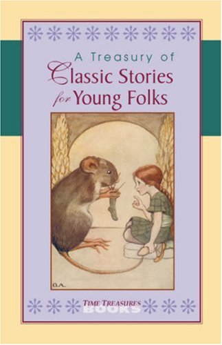A Treasury of Classic Stories for Young Folks: Unknown