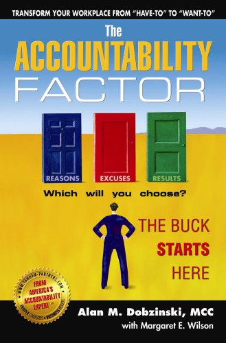 The Accountability Factor: The Buck Starts Here: Alan M. Dobzinski, MCC with Margaret E. Wilson