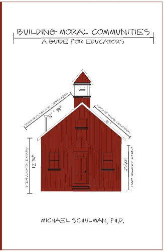 Building Moral Communities: A Guide for Educators (0977893405) by Michael Schulman; Ph.D.