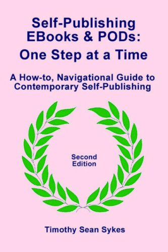 9780977893843: Self-Publishing EBooks and PODs: One Step at a Time - Second Edition