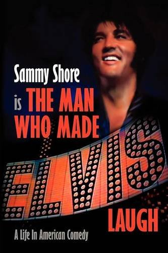 9780977894581: The Man Who Made Elvis Laugh - A Life In American Comedy