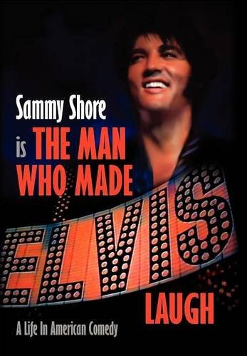 9780977894598: The Man Who Made Elvis Laugh - A Life In American Comedy