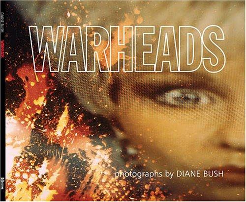 9780977895908: Warheads: photographs by Diane Bush