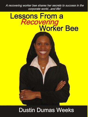 9780977898008: Lessons From a Recovering Worker Bee