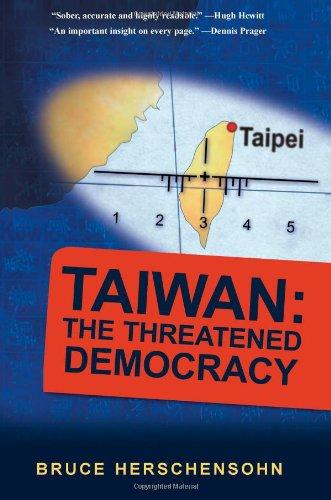 Taiwan: The Threatened Democracy: Bruce Herschensohn