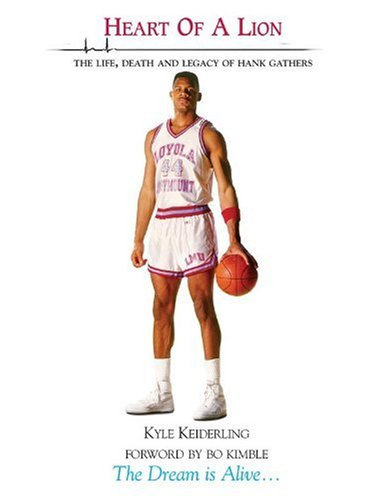 Heart of a Lion: The Life, Death and Legacy of Hank Gathers: Keiderling, Kyle