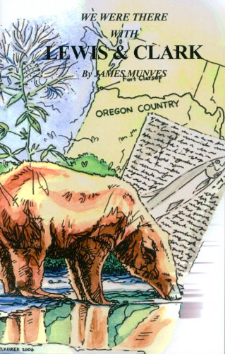We Were There with Lewis and Clark: James Munves