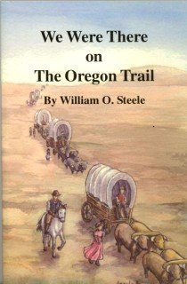 9780977900046: We Were There on the Oregon Trail