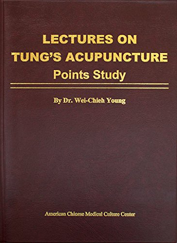 9780977902644: Lectures on Tung's Acupuncture - Points Study