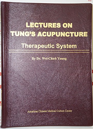 9780977902651: Lectures on Tung's Acupuncture - Therapeutic System