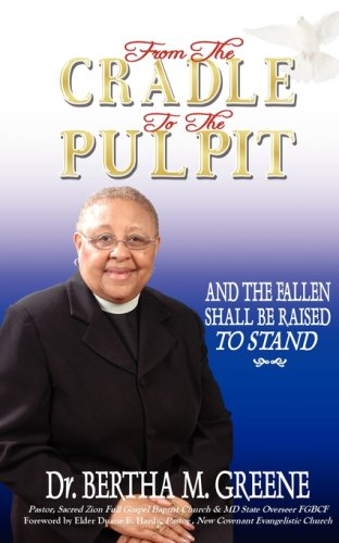 From The Cradle To The Pulpit: Greene, Bertha M