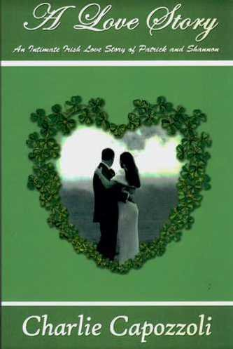 9780977903924: A Love Story: An Intimate Irish Love Story of Patrick and Shannon