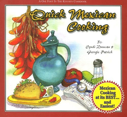 Quick Mexican Cooking (One Foot in the: Cyndi Duncan, Georgie