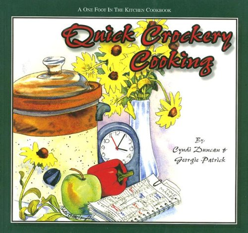 Quick Crockery Cooking (One Foot in the: Cyndi Duncan, Georgie