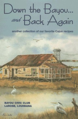9780977906802: Down on the Bayou...and Back Again: Another Collection of Our Favorite Cajun Recipes