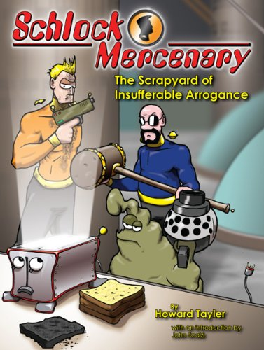 9780977907441: Schlock Mercenary: The Scrapyard of Insufferable Arrogance