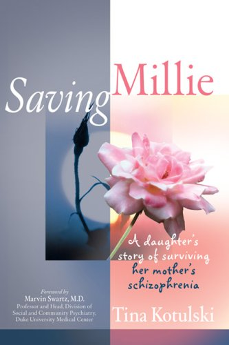 9780977911516: Saving Millie; a daughter's story of surviving her mother's schizophrenia